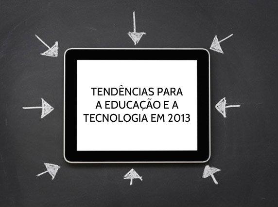 A tecnologia na educação em 2013