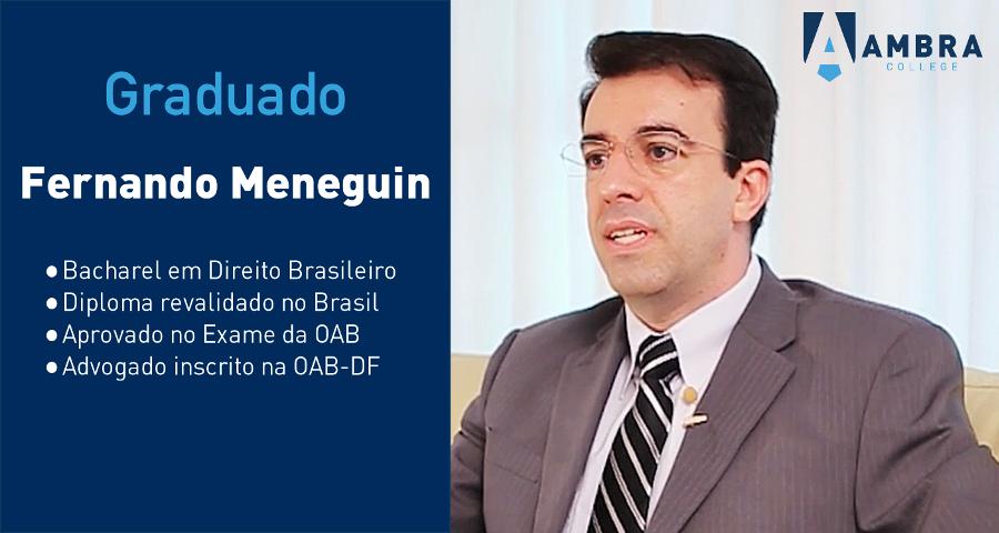 Depoimento – Fernando Meneguin – Bacharel em Direito pela Ambra College
