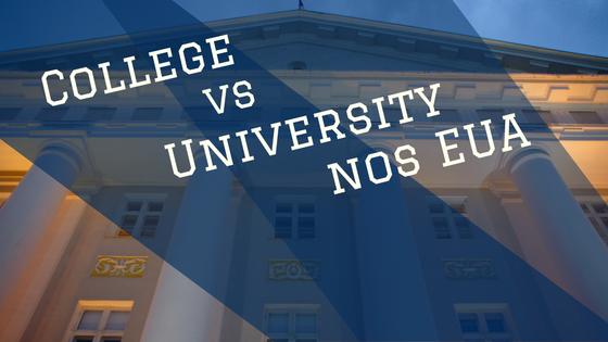 Qual é a diferença entre College e University nos EUA?