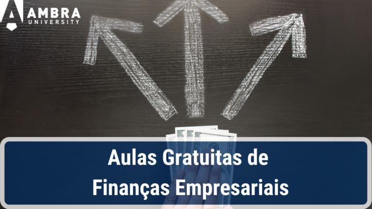Oferta Gratuita de série com mais de 40 aulas de Finanças Empresariais