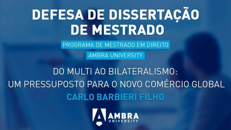 Defesa de Dissertação de Mestrado Programa de Mestrado em Direito Ambra University: Carlo Barbieri Filho